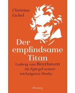 Christine Eichel    Der empfindsame Titan