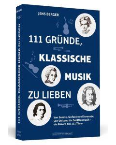 111 Gründe klassische Musik zu lieben