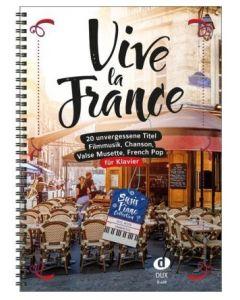 Vive la France   20 unvergessene französische Titel für Klavier