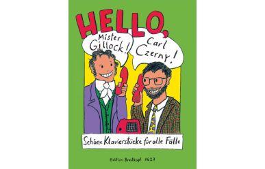 Hello, Mr. Gillock! Hello Carl Czerny! Schöne Klavierstücke für alle Fälle