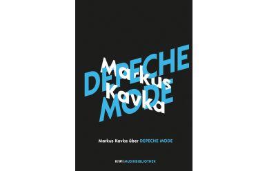 Markus Kavka       Markus Kavka über Depeche Mode