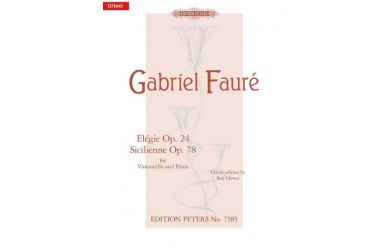 Gabriel Fauré   Elegie op.24 & Sicilienne op.78