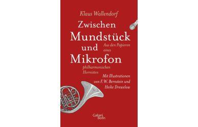 Klaus Wallendorf   Zwischen Mundstück und Mikrofon