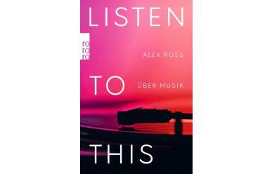 A. Ross  Listen to this  Alex Ross über Musik