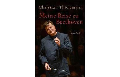 Chr. Thielemann    Meine Reise zu Beethoven