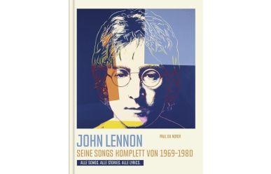 P.Du Noyer  John Lennon  Seine Songs komplett von 1969-1980