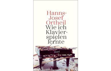 Hanns-Josef Ortheil    Wie ich Klavier spielen lernte